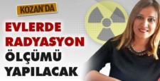 Kozan'da evlerde radyasyon ölçümü yapılacak