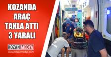 Kozanda Araç Takla Attı 3 Yaralı