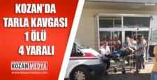 Kozan'da Tarla Kavgası 1 Ölü 4 Yaralı
