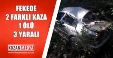 Feke'de 2 Farklı Kaza 1 Ölü 3 Yaralı