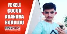 Feke'li 14 Yaşındaki Çocuk Adana'da Boğuldu