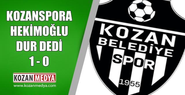 Kozanspor'a Hekimoğlu Dur Dedi 1-0
