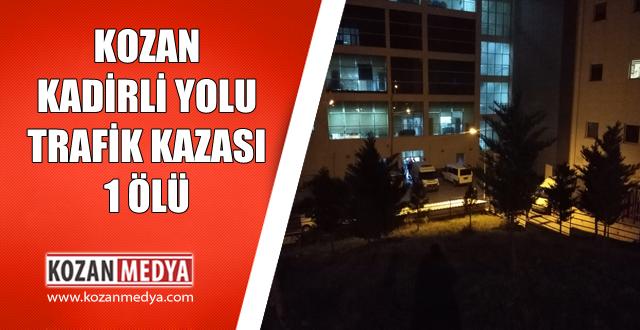 Kozan Kadirli Yolu Kaza 1 Kişi Hayatını Kaybetti