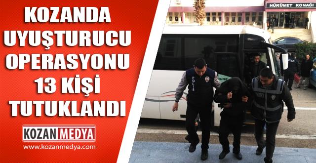 Kozanda Uyuşturucu Operasyonu 13 Kişi Tutuklandı
