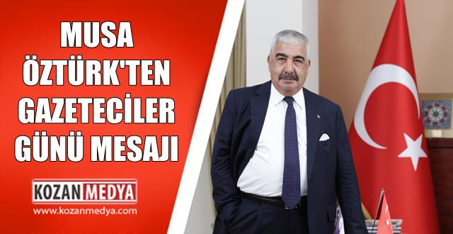 Kozan Belediye Başkanı Musa Öztürk Gazeteciler Günü Mesajı Yayınladı