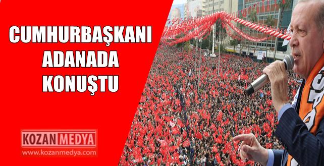 Cumhurbaşkanı Adana'da Konuştu