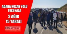 Adana Kozan Yolu Feci Kaza 3 Ağır 15 Yaralı