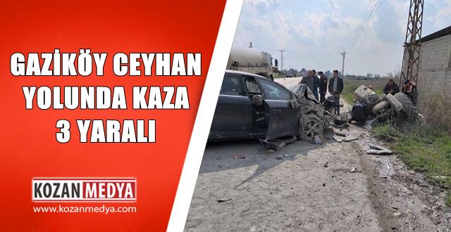 Gaziköy Ceyhan Yolunda Trafik Kazası: 3 Yaralı