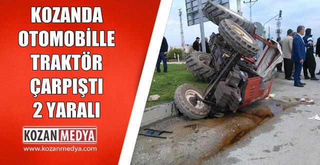 Kozan da Traktörle Otomobil Çarpıştı 2 Yaralı