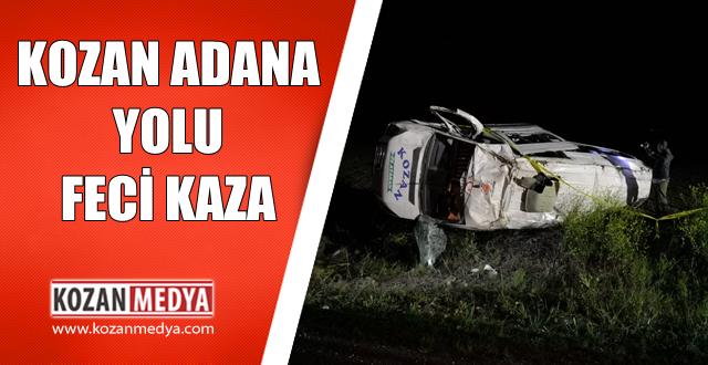 Adana Kozan Yolu Feci Kaza 1 Ölü Çok Sayıda Yaralı
