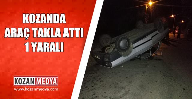 Kozanda Araç Takla Attı Araç Sürücüsü Yaralandı