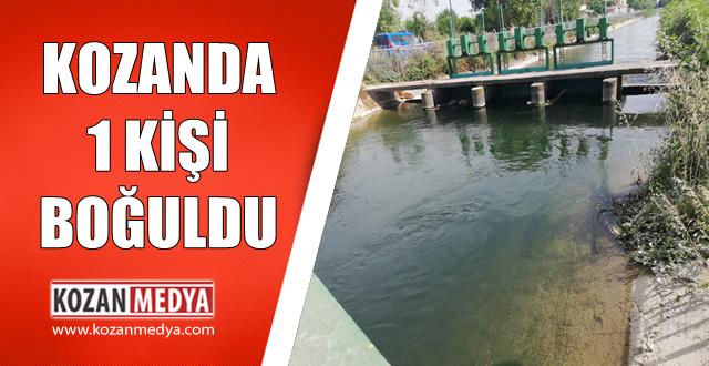 Kozanda Sulama Kanalına Düşen 1 Kişi Boğuldu