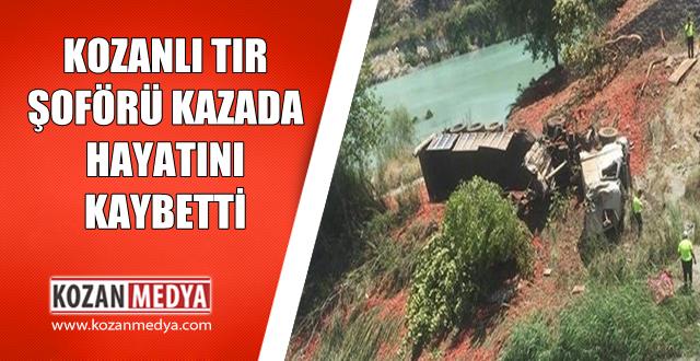 Kozanlı Tır Şoförü Antalya'da Kazada Hayatını Kaybetti