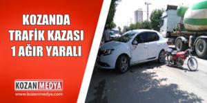 Kozanda Trafik Kazası 1 Ağır Yaralı