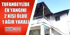 Tufanbeylide Ev Yangını 2 Kişi Öldü 1 Kişi Ağır Yaralı