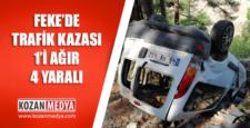 Feke'de Trafik Kazası 1 Ağır 4 Yaralı