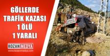 Göllerde Trafik Kazası 1 Ölü 1 Yaralı