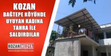 Kozan Bağtepe Köyünde Gece Uyuyan Kadına Tahra İle Saldırdılar Kadın Yaralı