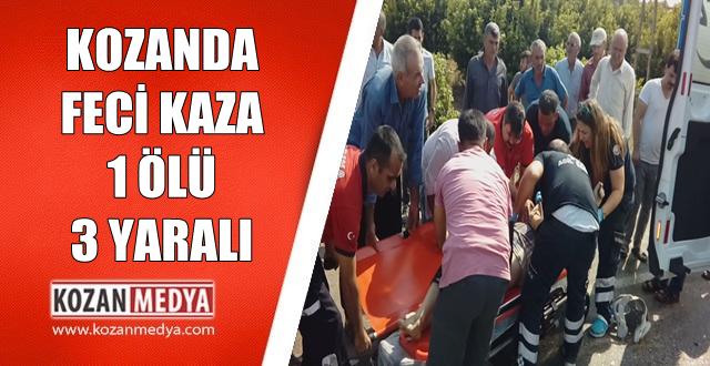 Kozan'da trafik kazası 1 Ölü 3 yaralı