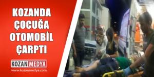 Kozanda Otomobil Çocuğa Çarptı Çocuk Yaralandı