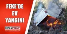 Feke'de Ev Yangını Ev Tamamen Yanarak Kullanılamaz Hale Geldi