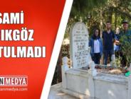 Sami Açıkgöz Vefatının 22. Yıl Dönümünde Mezarı Başında Anıldı