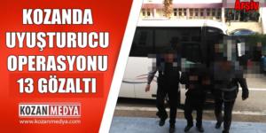 Kozanda Uyuşturucu Operasyonu 13 Gözaltı