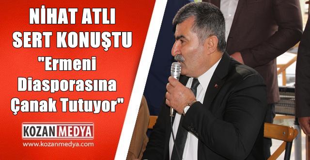 Nihat Atlı Sert Konuştu Ermeni Diasporasına Çanak Tutuyor