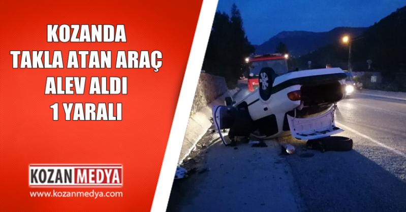 Kozan'da Takla Atan Araç Alev Aldı 1 Yaralı
